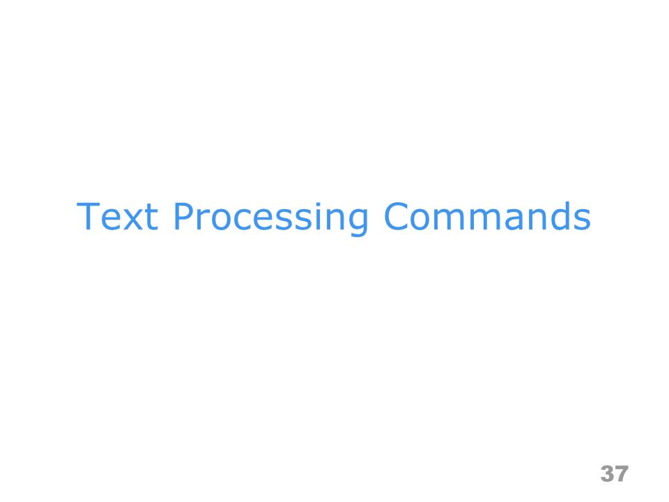 Text Processing Commands 37