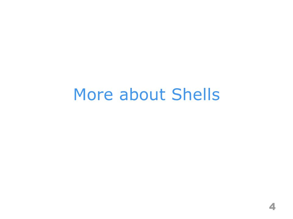 More about Shells 4