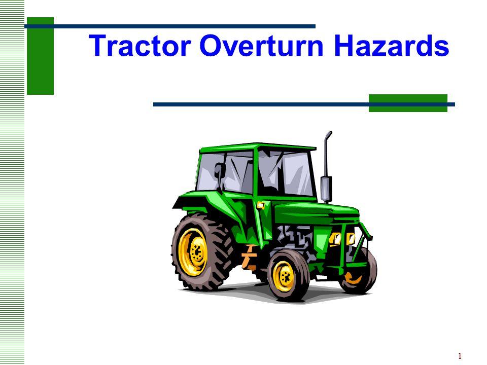 1 Tractor Overturn Hazards