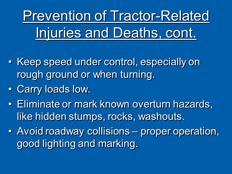 Prevention of Tractor-Related Injuries and Deaths, cont.