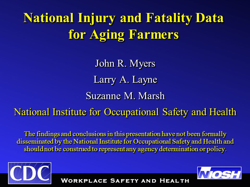 National Injury and Fatality Data for Aging Farmers John R.