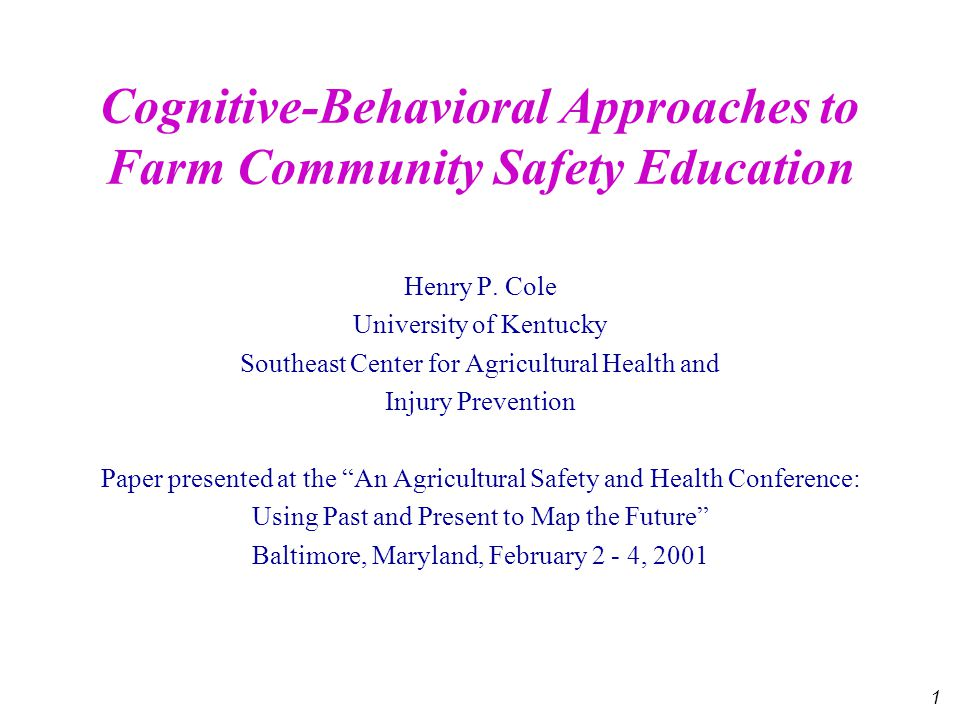 "1 Henry P. Cole University of Kentucky Southeast Center for Agricultural Health and Injury Prevention Paper presented at the ""An Agricultural Safety a"