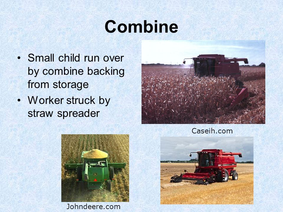 Combine Small child run over by combine backing from storage Worker struck by straw spreader Johndeere.com Caseih.com