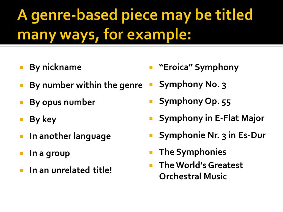  By nickname  By number within the genre  By opus number  By key  In another language  In a group  In an unrelated title.