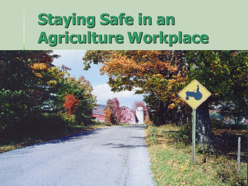 What makes agriculture work dangerous.