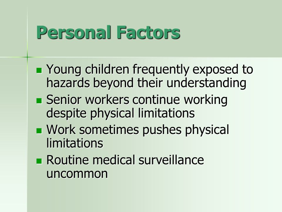 Personal Factors Young children frequently exposed to hazards beyond their understanding Young children frequently exposed to hazards beyond their und