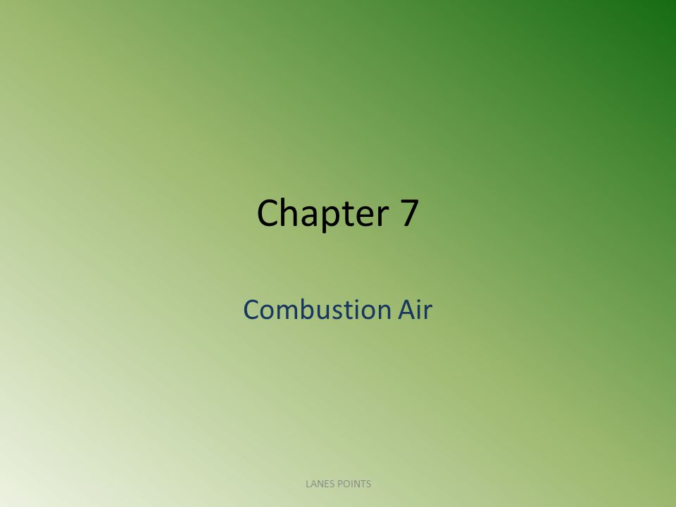 Chapter 7 Combustion Air 701.0 Air for Combustion and ventilation – 701.1 General 701.1.1 Air for combustion, ventilation, and dilution of flue gases for gas utilization equipment installed in buildings shall be obtained by application of one of the methods covered in Sections 701.2 through 701.8.3.