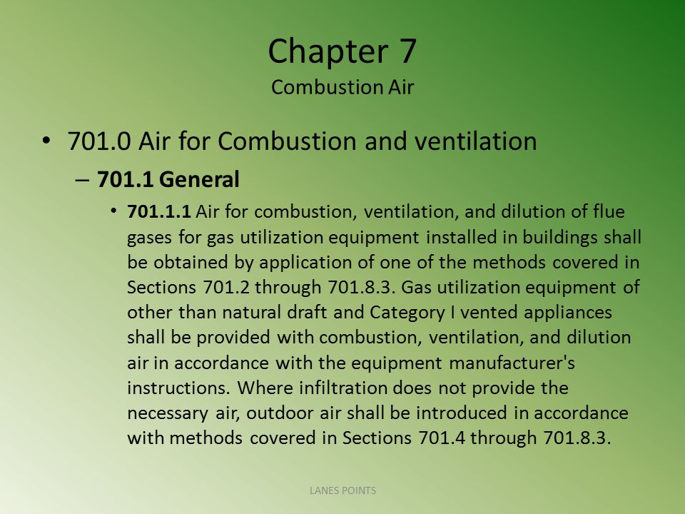 Chapter 7 Combustion Air Where communicating with the outdoors through horizontal ducts, each opening shall have a minimum free area of l in.