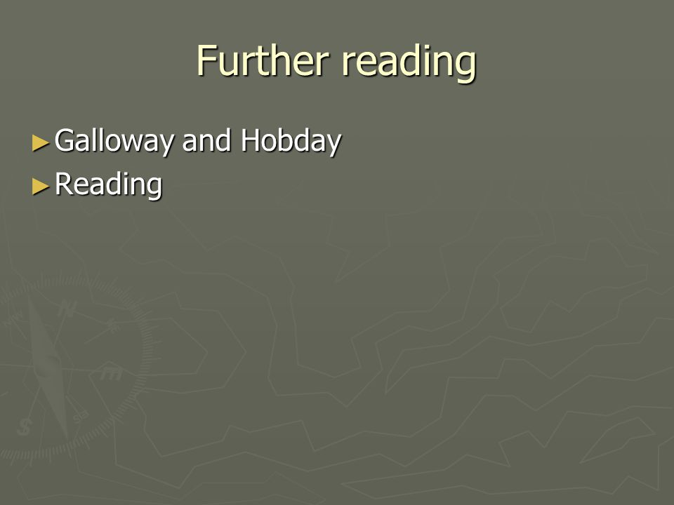 Further reading ► Galloway and Hobday ► Reading