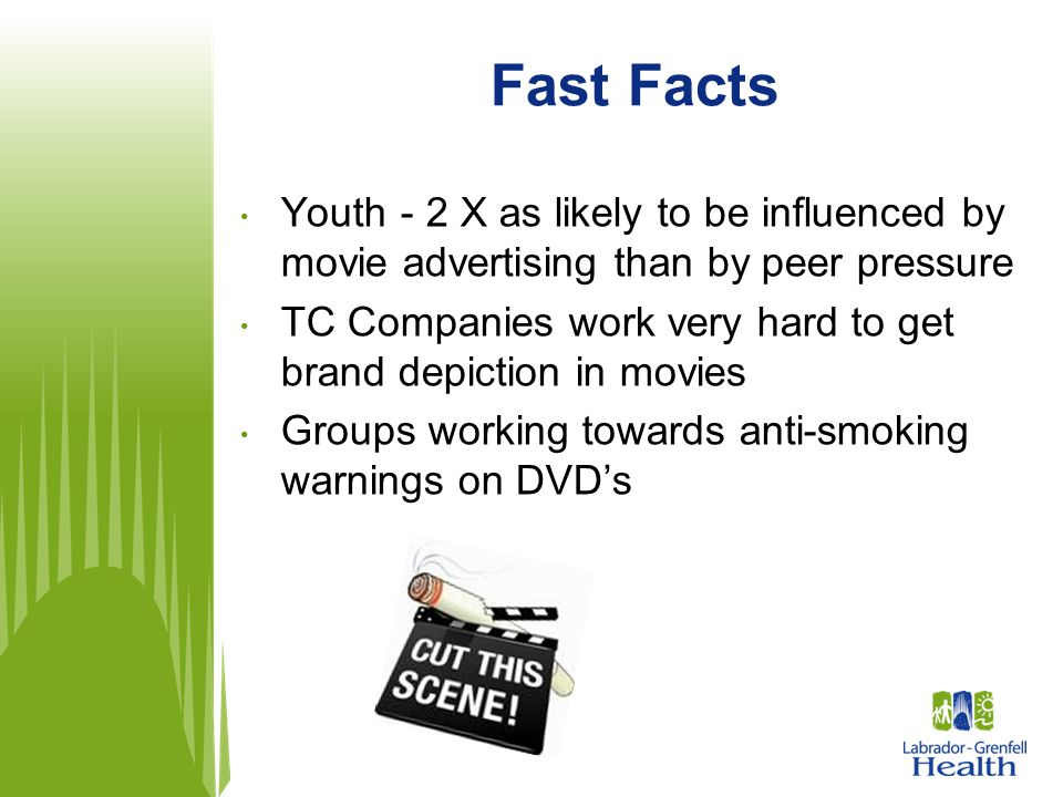 Fast Facts Youth - 2 X as likely to be influenced by movie advertising than by peer pressure TC Companies work very hard to get brand depiction in mov