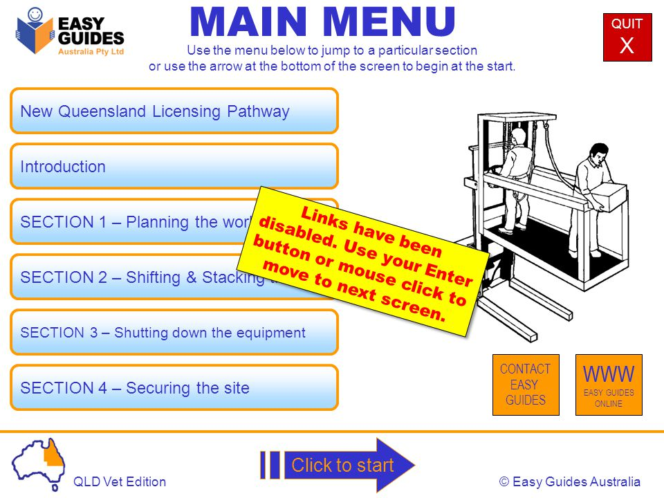© Easy Guides AustraliaQLD Vet Edition MAIN MENU NEXTPREV Use handrail when no load With no load, the driver may accidentally step out when the cabin is in the air.