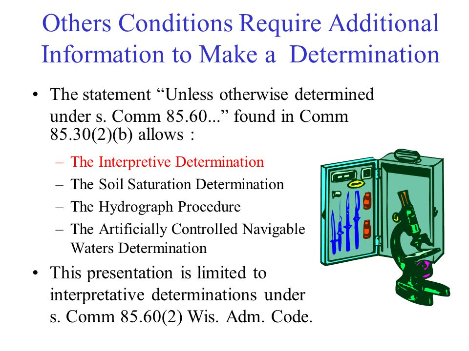 """Others Conditions Require Additional Information to Make a Determination The statement """"Unless otherwise determined under s. Comm 85.60..."""" found in C"""