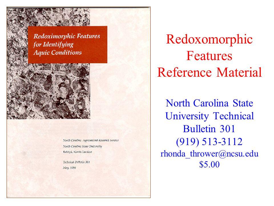 Redoxomorphic Features Reference Material North Carolina State University Technical Bulletin 301 (919) 513-3112 rhonda_thrower@ncsu.edu $5.00