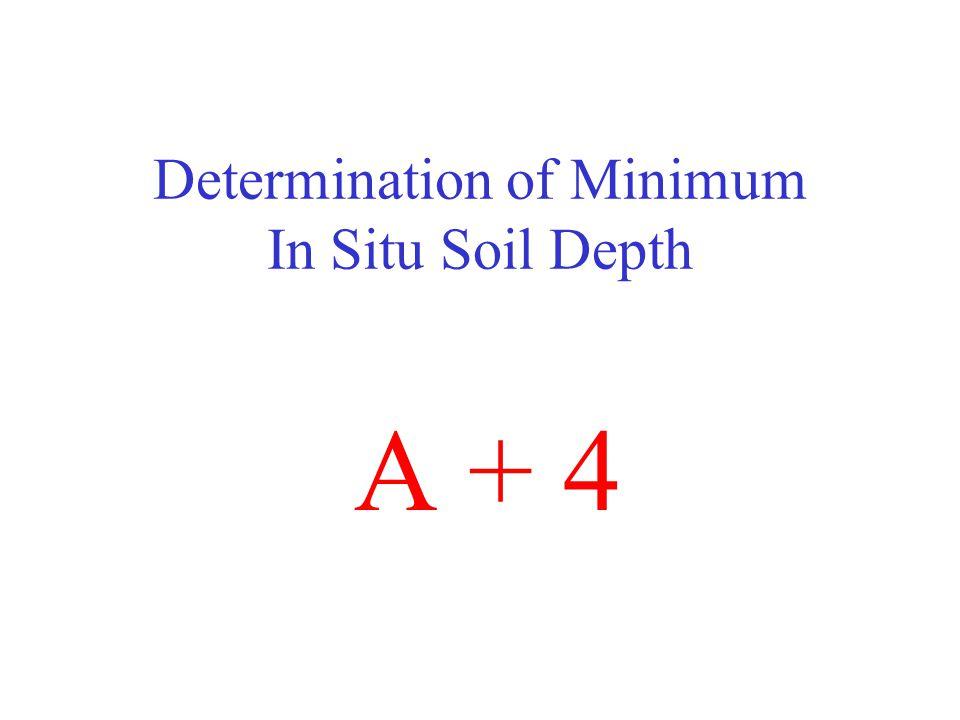 Determination of Minimum In Situ Soil Depth A + 4