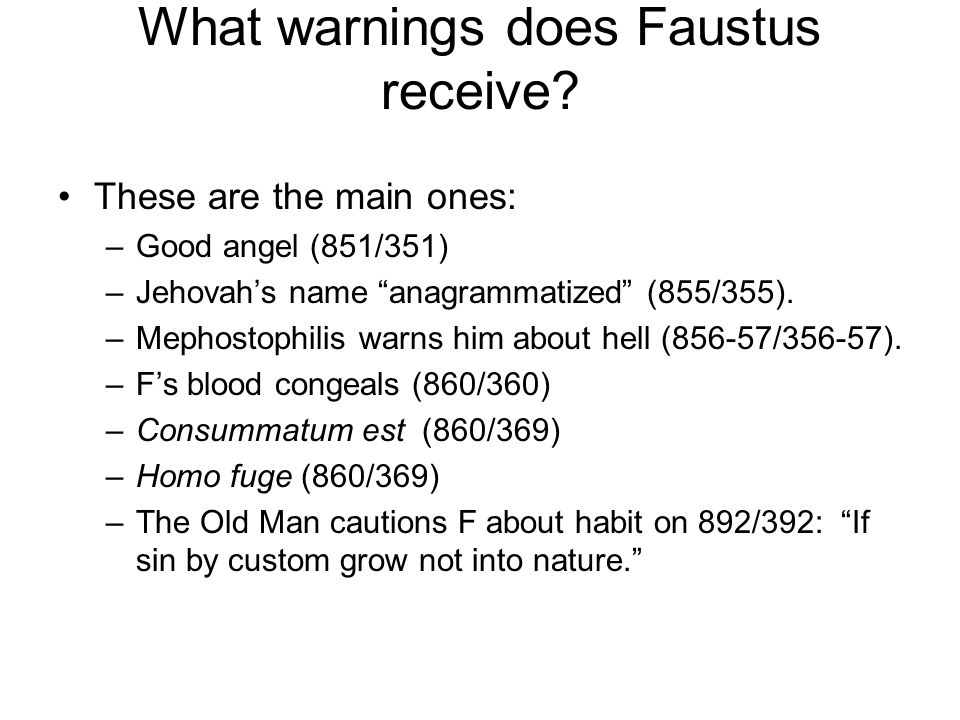 """What warnings does Faustus receive? These are the main ones: –Good angel (851/351) –Jehovah's name """"anagrammatized"""" (855/355). –Mephostophilis warns h"""