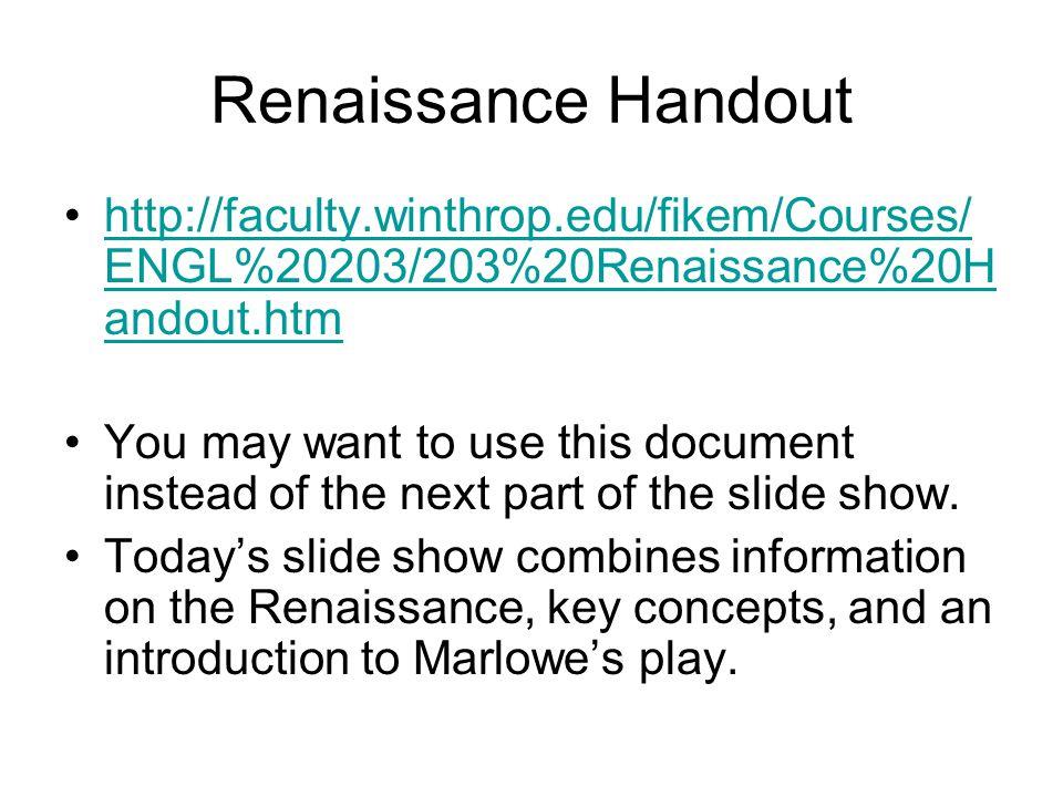 Renaissance Handout http://faculty.winthrop.edu/fikem/Courses/ ENGL%20203/203%20Renaissance%20H andout.htmhttp://faculty.winthrop.edu/fikem/Courses/ E