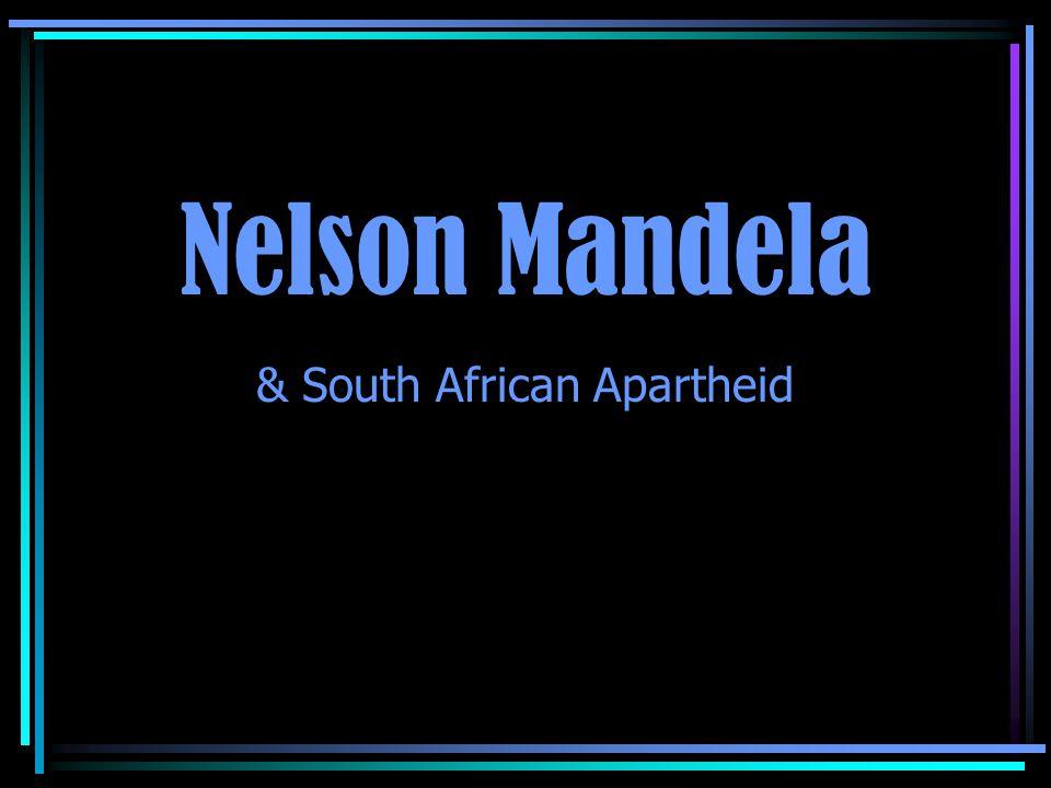 Nelson Mandela & South African Apartheid