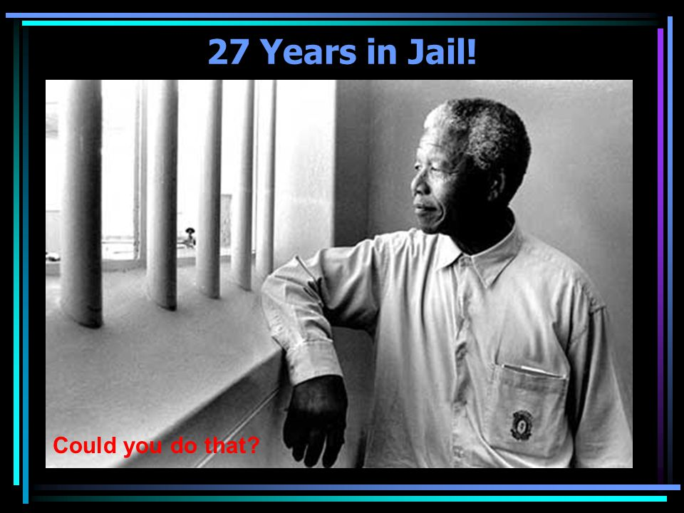 27 Years in Jail! Could you do that?