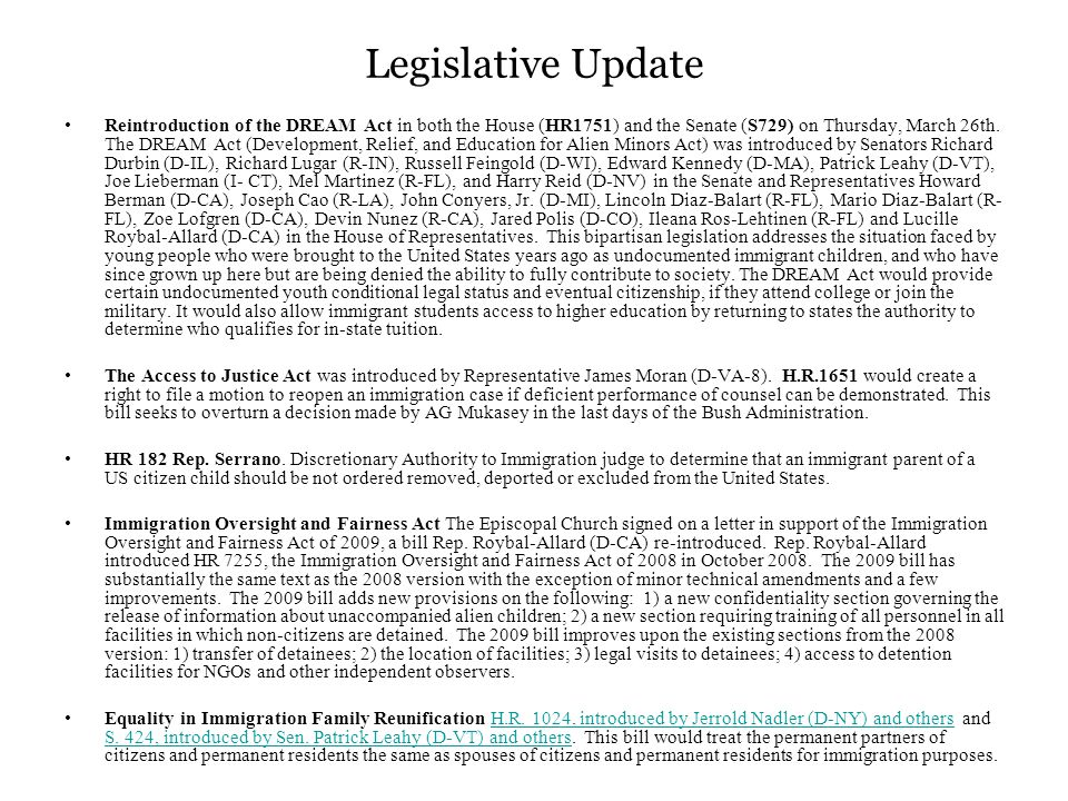 Legislative Update Reintroduction of the DREAM Act in both the House (HR1751) and the Senate (S729) on Thursday, March 26th.