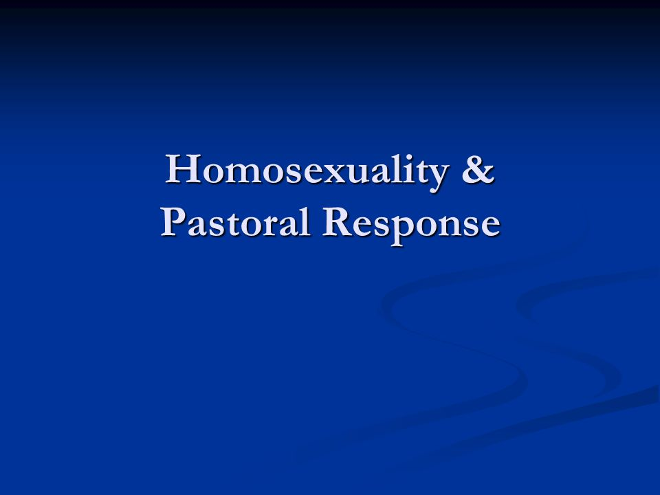 Homosexuality & Pastoral Response