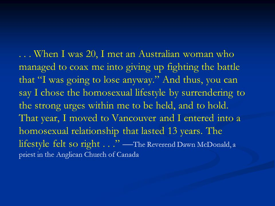 """... When I was 20, I met an Australian woman who managed to coax me into giving up fighting the battle that """"I was going to lose anyway."""" And thus, yo"""