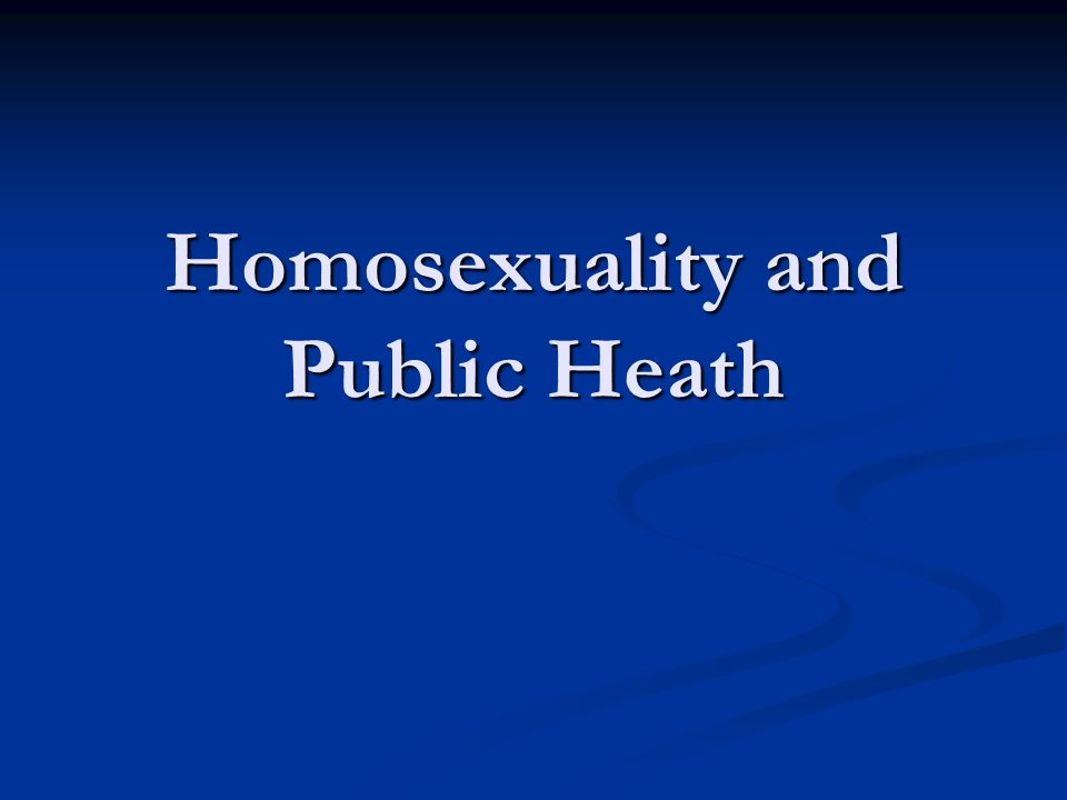 Homosexuality and Public Heath