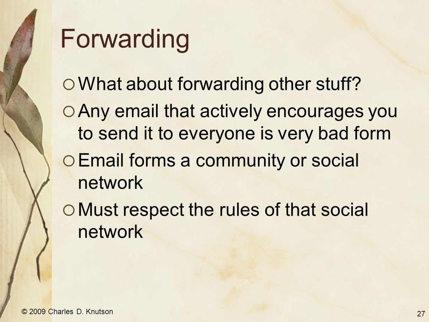 © 2009 Charles D. Knutson Forwarding  What about forwarding other stuff.