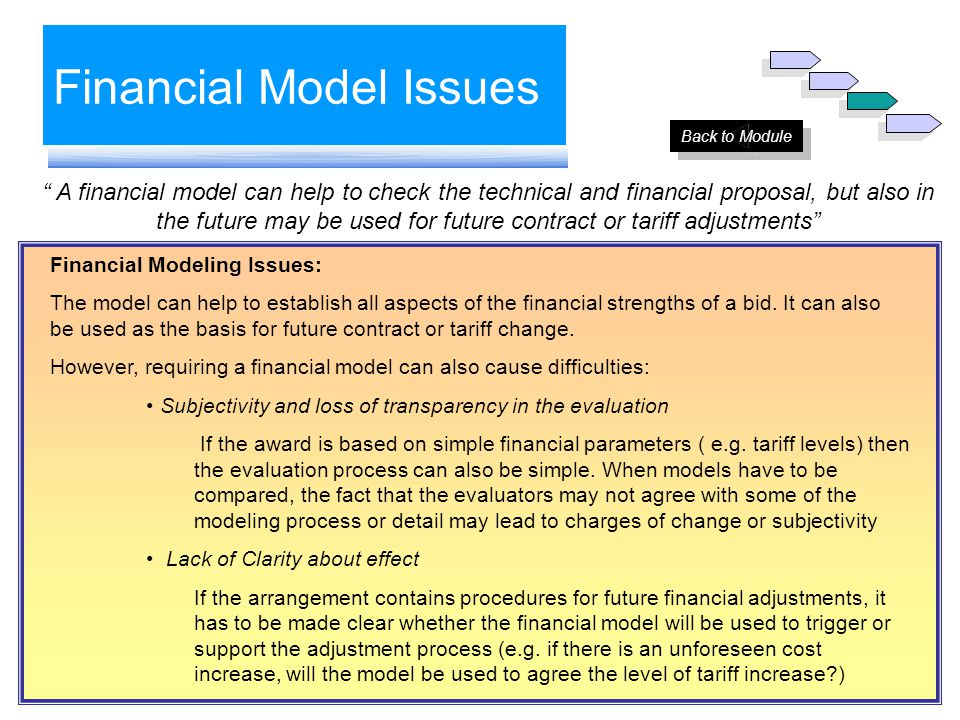 "Financial Model Issues "" A financial model can help to check the technical and financial proposal, but also in the future may be used for future contr"