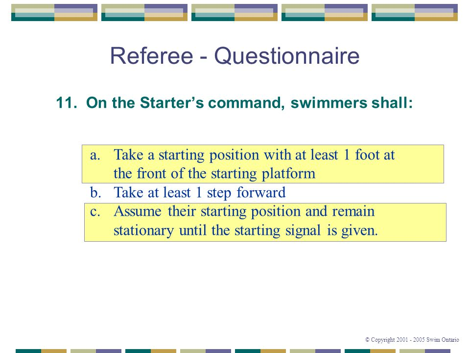 © Copyright 2001 - 2005 Swim Ontario Referee - Questionnaire 11.