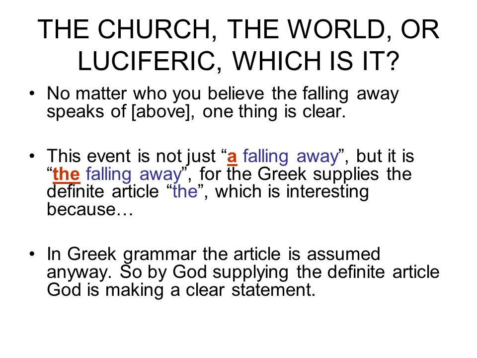 THE CHURCH, THE WORLD, OR LUCIFERIC, WHICH IS IT.