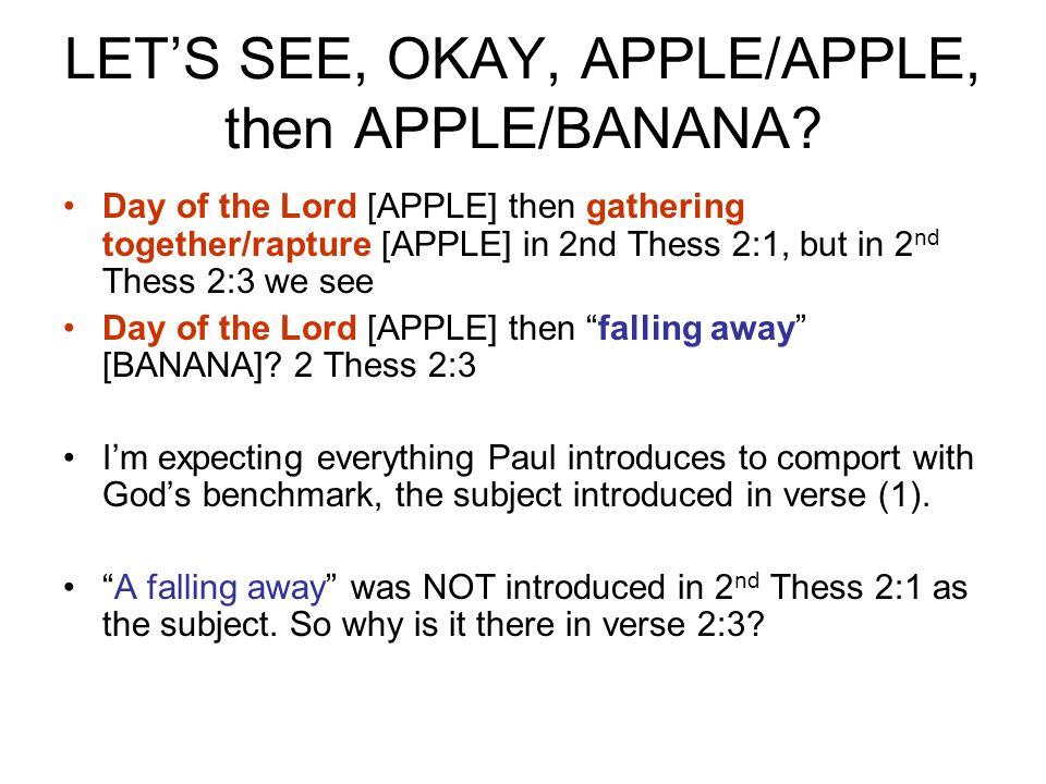 LET'S SEE, OKAY, APPLE/APPLE, then APPLE/BANANA.