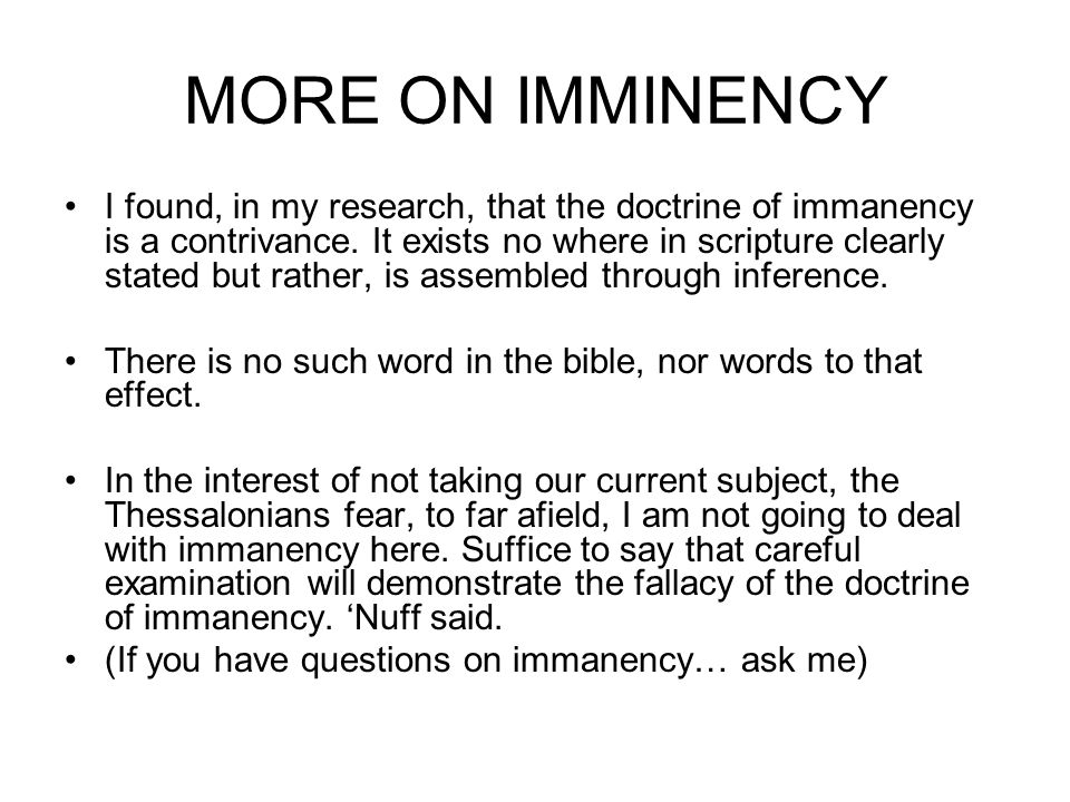 MORE ON IMMINENCY I found, in my research, that the doctrine of immanency is a contrivance.