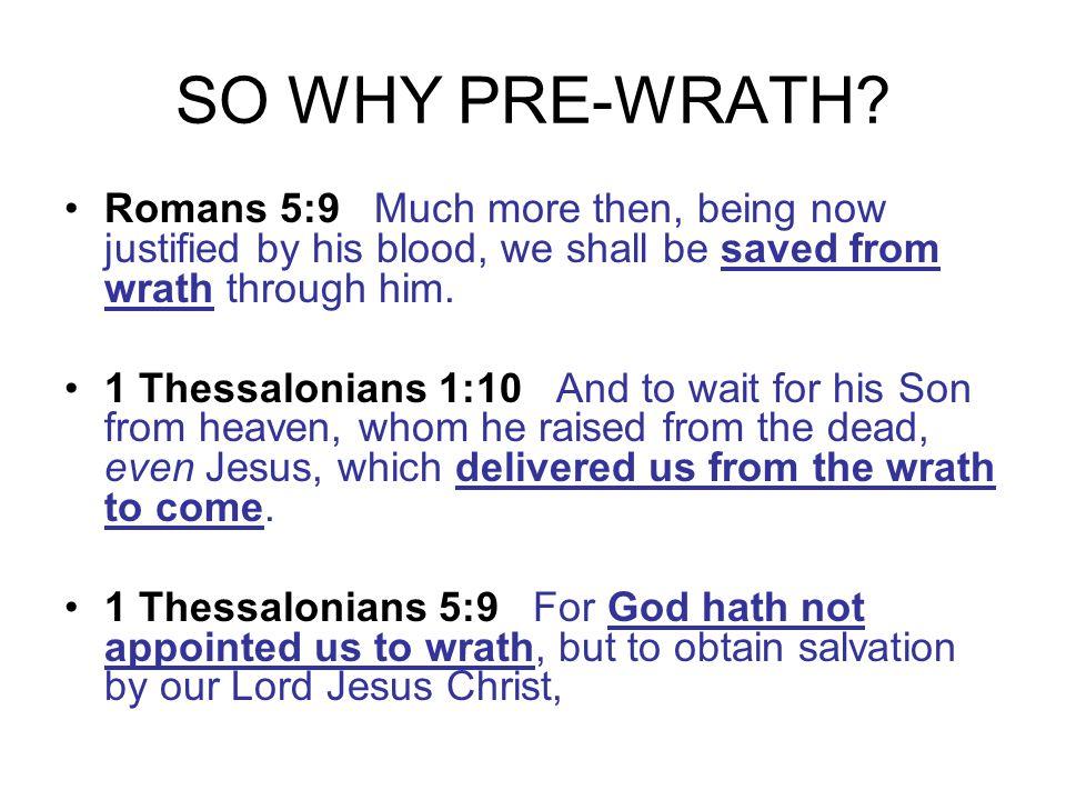SO WHY PRE-WRATH.