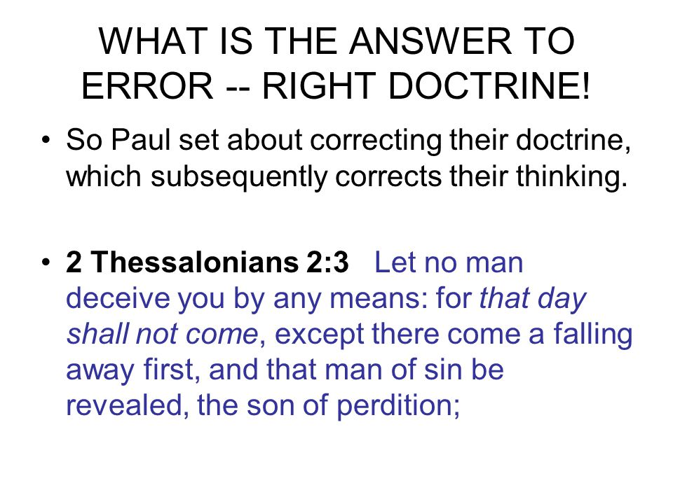 WHAT IS THE ANSWER TO ERROR -- RIGHT DOCTRINE.