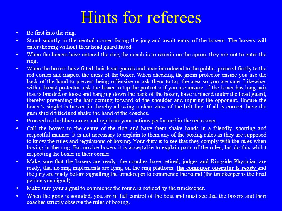 Hints for referees Be first into the ring.