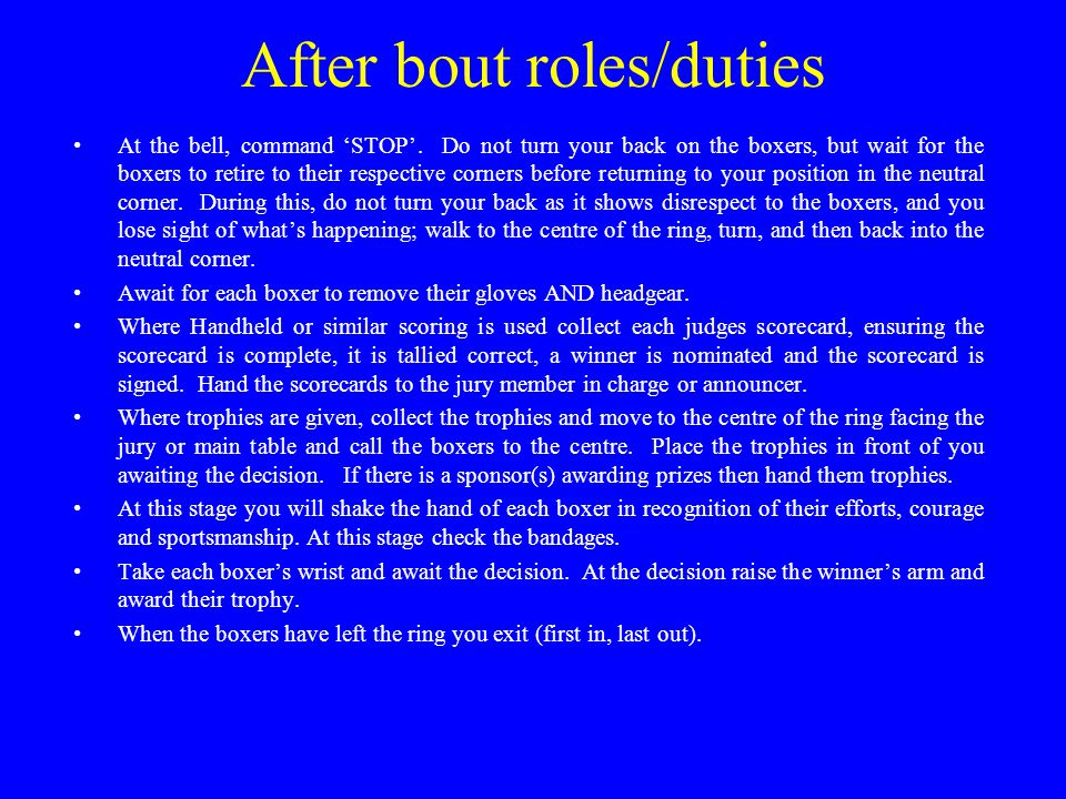 After bout roles/duties At the bell, command 'STOP'.