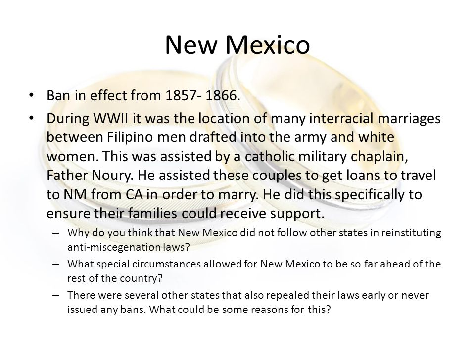 New Mexico Ban in effect from 1857- 1866.