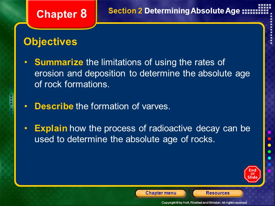 Copyright © by Holt, Rinehart and Winston. All rights reserved. ResourcesChapter menu Section 2 Determining Absolute Age Chapter 8 Objectives Summariz