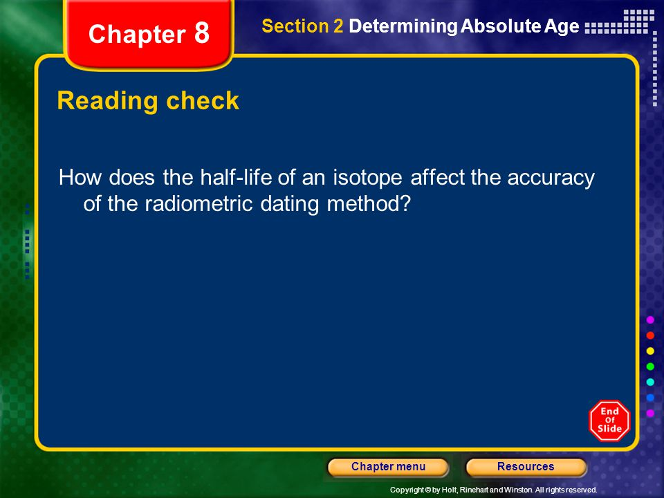Copyright © by Holt, Rinehart and Winston. All rights reserved. ResourcesChapter menu Section 2 Determining Absolute Age Chapter 8 Reading check How d