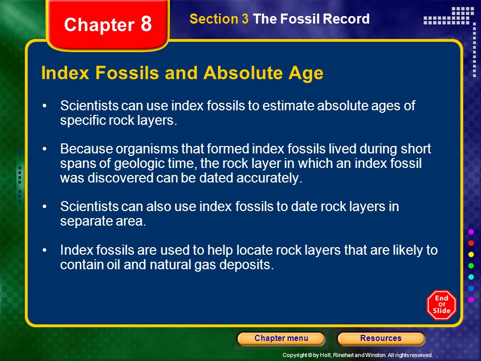 Copyright © by Holt, Rinehart and Winston. All rights reserved. ResourcesChapter menu Section 3 The Fossil Record Chapter 8 Index Fossils and Absolute