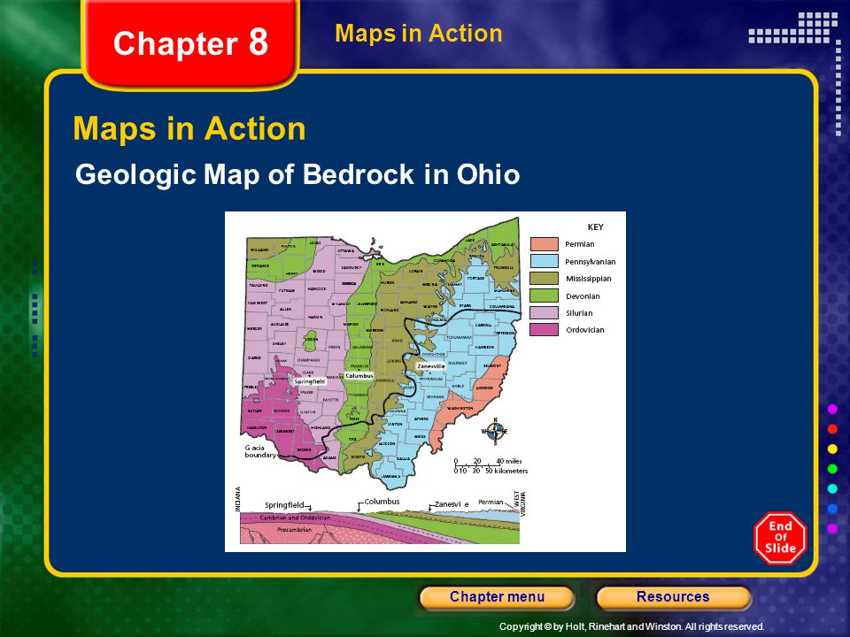 Copyright © by Holt, Rinehart and Winston. All rights reserved. ResourcesChapter menu Maps in Action Chapter 8 Maps in Action Geologic Map of Bedrock
