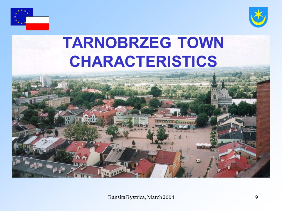 Banska Bystrica, March 200419 Population of Tarnobrzeg Population on the whole – 50 300 (est.2003) Men – 24 257 Women –26 043 People in pre-production age People in production age People in post-production age