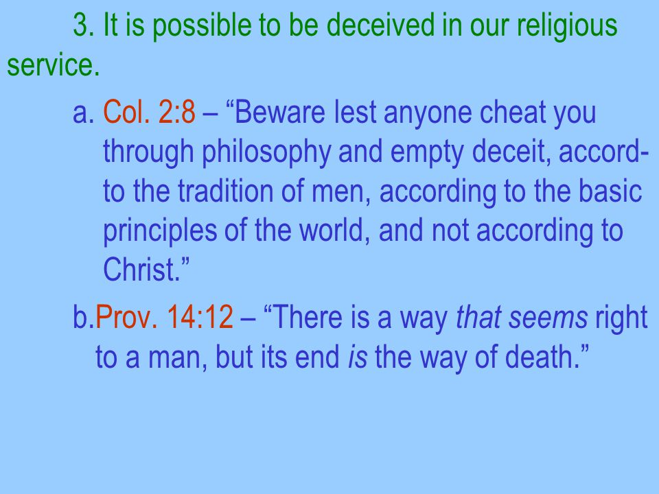 3. It is possible to be deceived in our religious service.