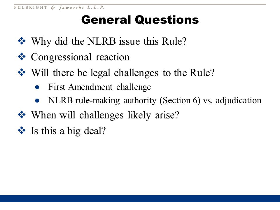General Questions  Why did the NLRB issue this Rule.