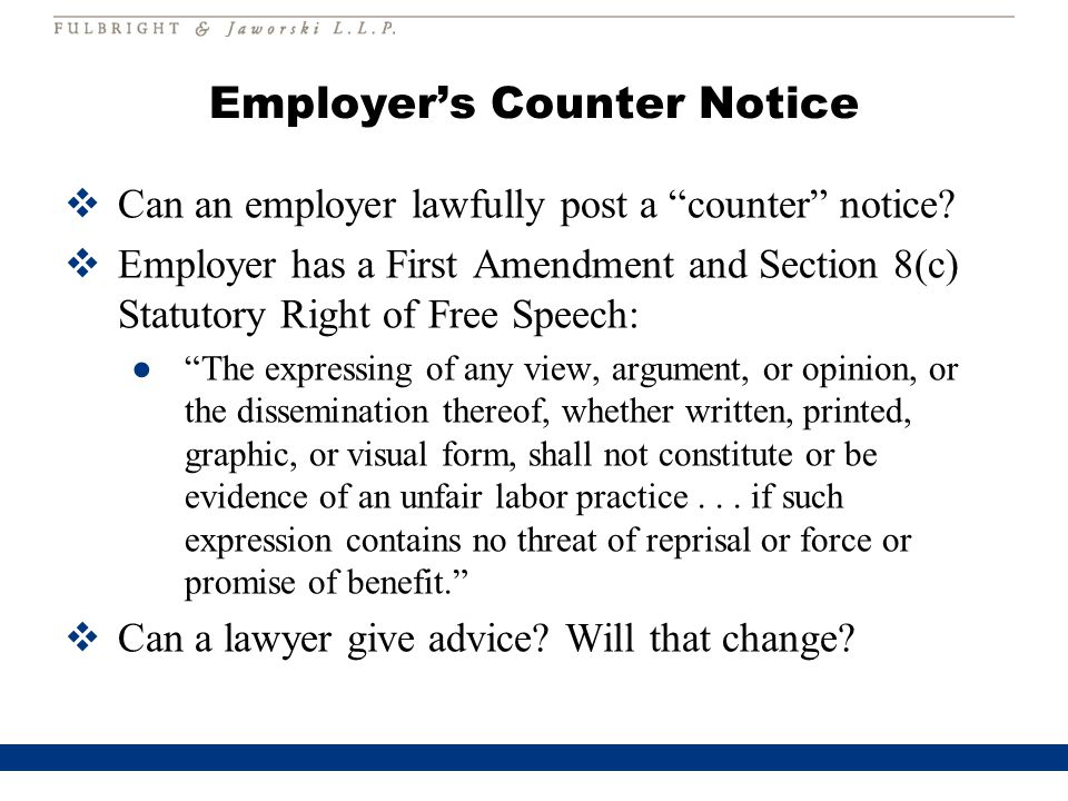 """Employer's Counter Notice  Can an employer lawfully post a """"counter"""" notice?  Employer has a First Amendment and Section 8(c) Statutory Right of Fre"""