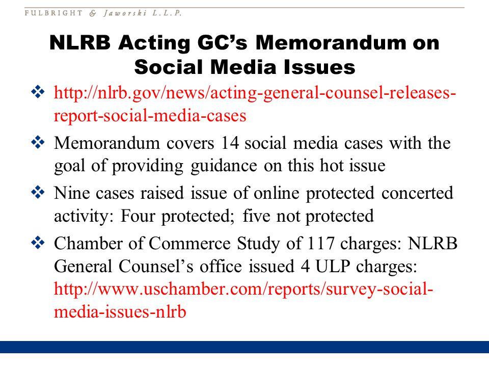 NLRB Acting GC's Memorandum on Social Media Issues  http://nlrb.gov/news/acting-general-counsel-releases- report-social-media-cases  Memorandum cove