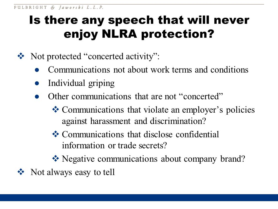 Is there any speech that will never enjoy NLRA protection.