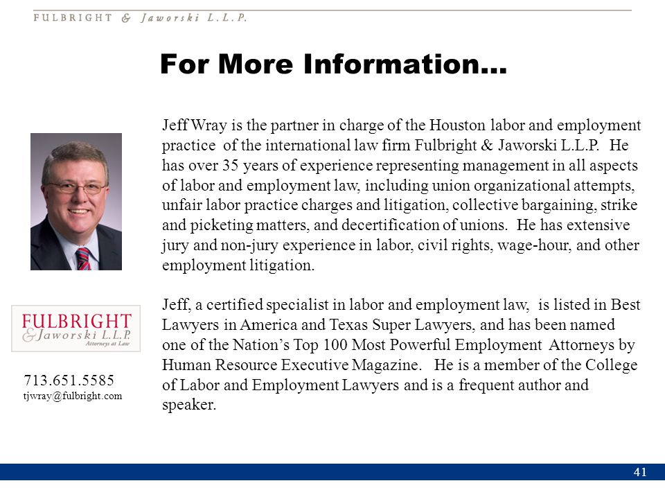 Jeff Wray is the partner in charge of the Houston labor and employment practice of the international law firm Fulbright & Jaworski L.L.P.