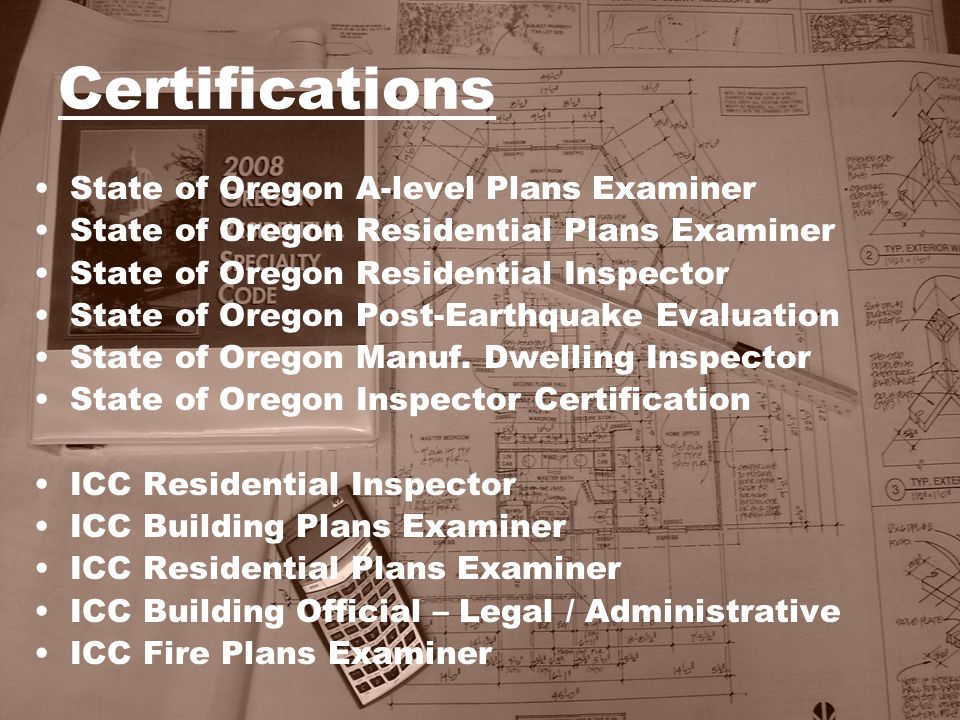 Other Related Interests/Involvement RCC Part Time Instructor: –AutoCAD, CADkey, DataCAD –Blueprint Reading I & II (10 years) President of the Southern Oregon Chapter of the International Code Council (ICC) representing 15 jurisdictions in our region Actively Involved in code changes at the State and National level to help make better codes