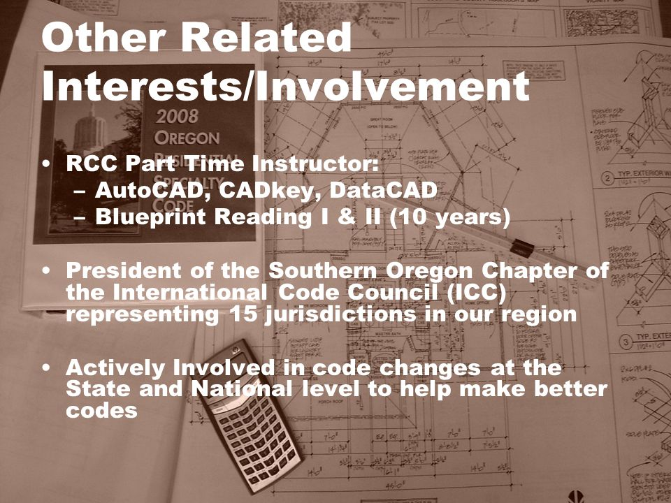 Topics History of Building Codes Model Code Development Oregon's Code Adoption Process Permitting Process Inspections Certificate of Occupancy